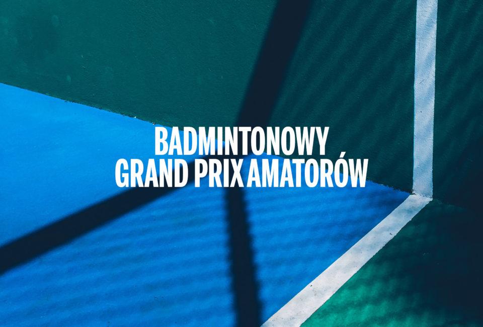 Badmintonowy Grand Prix Amatorów